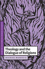 Theology and the Dialogue of Religions by S. J. Michael Barnes (Paperback, 2002)