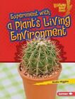 Experiment with a Plant's Living Environment by Nadia Higgins (Hardback, 2015)