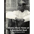 Fables From Tales of a Sorrowful Soul 9781420872576 by Kareem Andrew Alfred
