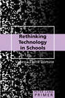 Rethinking Technology in Schools by Vanessa Elaine Domine (Paperback, 2008)