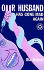Our Husband Has Gone Mad Again: A Comedy by Ola Rotimi (Paperback, 1978)