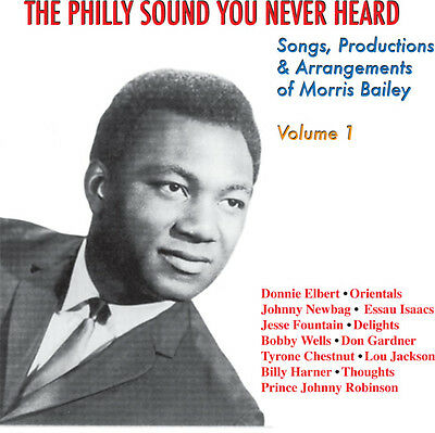 Philly Sound You Never Heard Vol.1 CD-Songs Of Morris Bailey-PHILLY SOUL CD