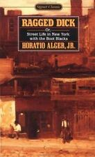 Ragged Dick Or, Street Life in New York with the Boot-Blacks (Signet Classics)