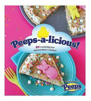 Peeps-a-licious!: 50 Irresistibly Fun Marshmallow Creations