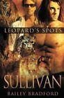Leopard's Spots: Sullivan by Bailey Bradford (Paperback, 2013)
