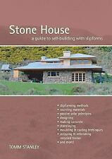 Stone House : A Guide to Self-Building With Slipforms by Tomm Stanley Revised