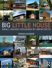 Big Little House: Small Houses Designed by Architects by Donna Kacmar (Paperback, 2015)