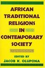 African Traditional Religions in Contemporary Society by Jacob Obafoemi Koehinde Olupoona (Paperback, 1998)