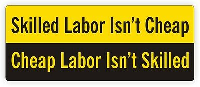 Skilled Labor Isnt Cheap Hard Hat Decal / Sticker / Vinyl Label Funny Laborer