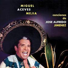 Mejia, Miguel Aceves Canciones De Jose Alfredo Jimenez CD