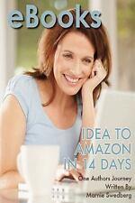 EBooks : Idea to Amazon in 14 Days by Marnie Swedberg (2010, Paperback)
