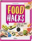 Food Hacks von Christina Kuhn (2016, Gebundene Ausgabe)
