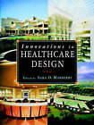 Innovations in Healthcare Design: Selected Presentations from the First Five Symposia on Healthcare Design by John Wiley and Sons Ltd (Paperback, 1995)