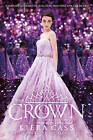 The Crown (The Selection, Book 5) by Kiera Cass (Paperback, 2016)