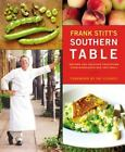 Frank Stitt's Southern Table : Recipes and Gracious Traditions from Highlands Bar and Grill by Frank Stitt (2004, Hardcover, Teacher's Edition of Textbook)