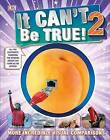 It Can't Be True! 2 by DK Publishing (Dorling Kindersley) (Hardback, 2016)