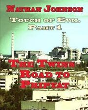 Touch of Evil, Part 1: the Twins, Road to Pripyat by Nathan Johnson (2013,...