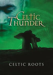 Celtic Thunder: CELTIC Roots - Live Performance DVD [Folk Rock Crossover] NEW