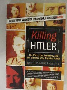 Killing-Hitler-The-Plots-the-Assassins-and-the-Dictator-Who-Cheated-Death