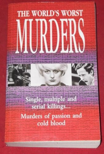 1 of 1 - THE WORLD'S WORST MURDERS ~ 566 pages