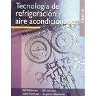 Tecnologia de Refrigeracion y Aire Acondicionado: Tomo 3 by Eugene Silberstein, Bill Whitman, John Tomczyk, William C. Whitman, Bill Johnson (Paperback, 2009)