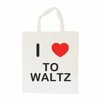 I Love To Waltz - Cotton Bag   Size choice Tote, Shopper or Sling