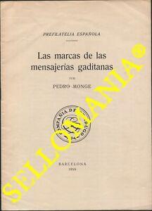 Dettagli su ESTUDIO PRE FILATELIA ESPAÑOLA MARCAS DE MENSAJERIAS GADITANAS  PEDRO MONGE 1959