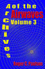 Archives of the Airwaves Vol. 3 by Roger C Paulson (Paperback / softback, 2006)