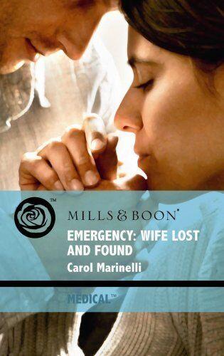 Emergency: Wife Lost and Found (Mills & Boon Medical) By Carol Marinelli