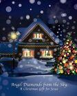 Angel Diamonds from the Sky: A Christmas Gift for Jesus by MR Jack G Maynard Jr (Paperback / softback, 2013)