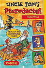 Uncle Tom's Pterodactyl by Colin West (Paperback, 2001)