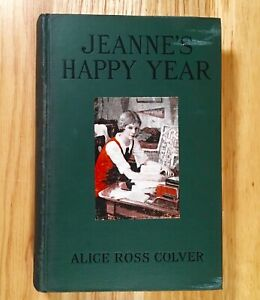 JEANNE-039-S-HAPPY-YEAR-by-Alice-Ross-Colver-HC-1925