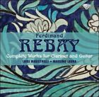 Ferdinand Rebay: Complete Works for Clarinet and Guitar (CD, Apr-2011, Brilliant Classics)