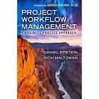 Project Workflow Management: A Business Process Approach by Richard Maltzman, Dan Epstein (Hardback, 2013)