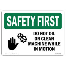 Osha Safety First Sign Do Not Oil Or Clean Machine Made In The Usa