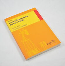 Joseph Süß Oppenheimer genannt Jud Süß - Jörg Koch - Seine Geschichte Literatur