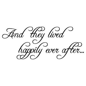And They Lived Happily Ever After Vinyl Decal Sticker Wall Quote