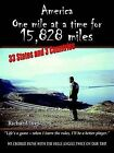 America: One Mile at a Time for 15,828 Miles by Richard Ives (Paperback / softback, 2003)