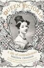 Queen Victoria: A Life of Contradictions by Matthew Dennison (Paperback, 2014)