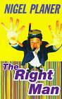 The Right Man by Nigel Planer (Hardback, 1998)