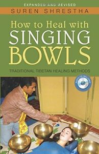 How-to-Heal-with-Singing-Bowls-Traditional-Tibetan-Healing-Methods-Paperback
