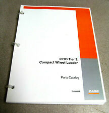 Case 221d Tier 2 Compact Wheel Loader Parts Catalog Manual 7 9900na 2004