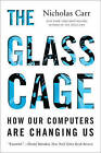 The Glass Cage: How Our Computers are Changing Us by Nicholas Carr (Paperback, 2015)