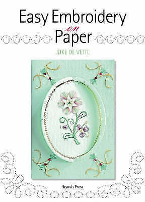 (Good)-Easy Embroidery on Paper (Paperback)-de Vette, Joke-1844481956