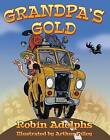 Grandpa's Gold by Robin Adolphs (Paperback / softback, 2013)