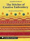 The Stitches of Creative Embroidery by Jacqueline Enthoven (Paperback, 2000)