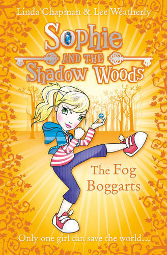 Sophie and the Shadow Woods (4) - The Fog Boggar, Linda Chapman, Lee Weatherly,