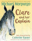 Clare and Her Captain by Michael Morpurgo (Hardback, 2015)