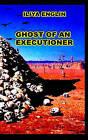 Ghost of an Executioner by Iliya Englin (Paperback / softback, 2006)