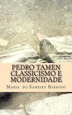 Pedro Tamen Classicismo e Modernidade : Ensaio de Literatura by Maria Barroso...